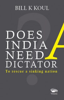 Does India need a dectator