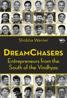 Dreamchasers Entrepreneurs from the South of the Vindhyas