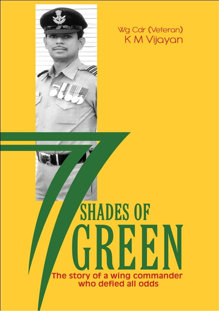 77 Shades of Green: The story of a wing commander who defied all odds