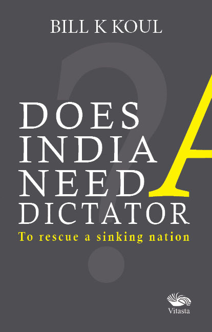 Does India Need A Dictator
