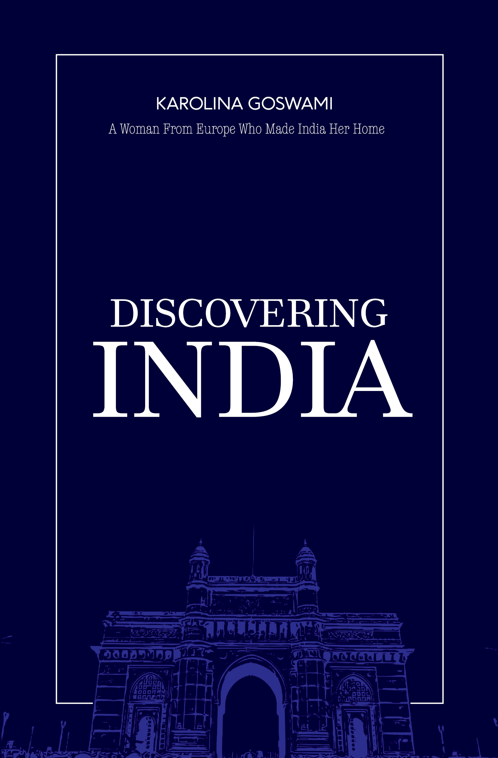 Discovering India by Karolina Goswami