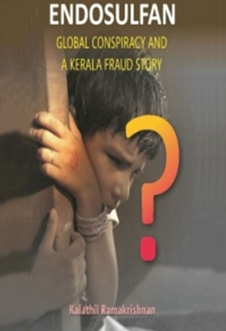 Endosulfan Global Conspiracy And A Kerala Fraud Story
