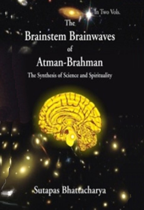 The Brainstem Brainwaves of Atman-Brahman  (The Synthesis of Science And Spirituality)