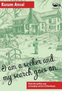 I am a Seeker and my search goes on