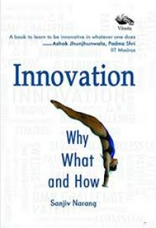 Innovation: Why What and How