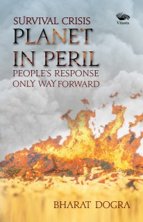 Survival Crisis Planet In Peril - People's Response Only Way Forward