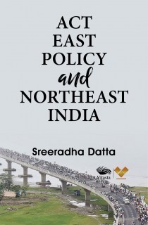 Act East Policy and Northeast India