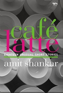 Café Latte 18 UNUSUAL Short Stories