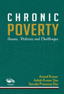 Chronic Poverty In India Issues, Policies and Challenges