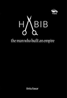HABIB, the man who built an empire