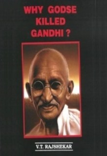Why Godse Killed Gandhi?