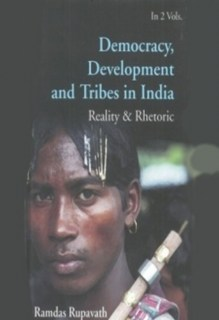 Democracy, Development and Tribes in India