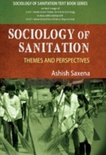 Sociology of Sanitation : Themes And Perspectives