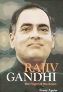 Rajiv Gandhi - The Flight of the Scion