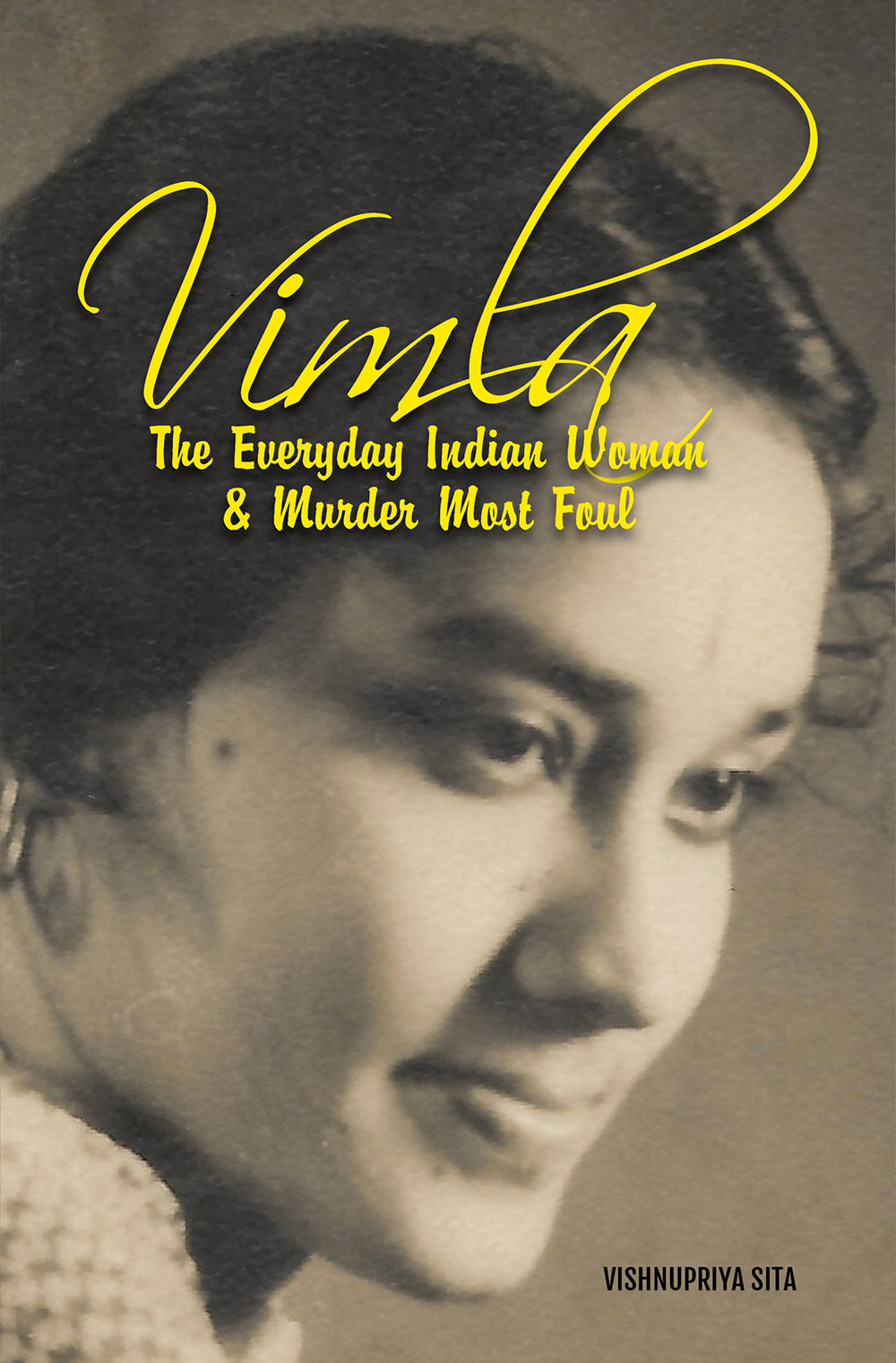 Vimla: The Everyday Indian Woman & Murder Most Foul